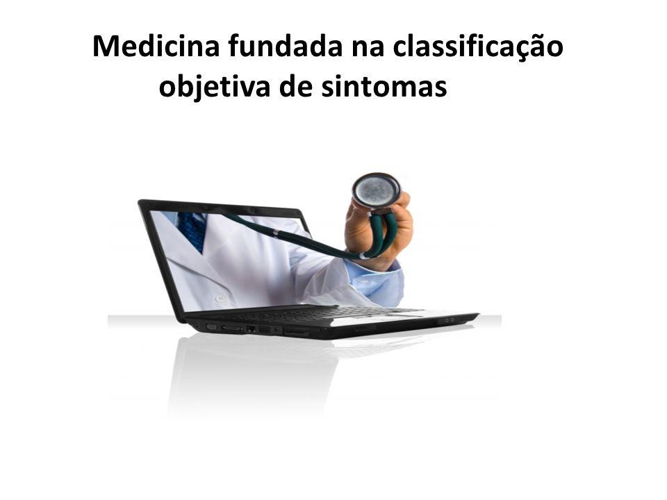Medicina fundada na classificação objetiva de sintomas
