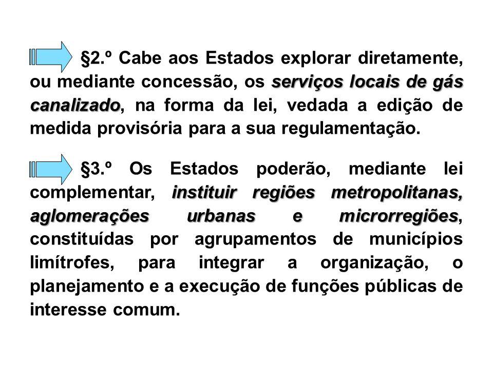 Estado de Emergência: QUEM DECRETA - prefeituras ou estados, mas ouvido o Conselho Nacional de Defesa Civil.