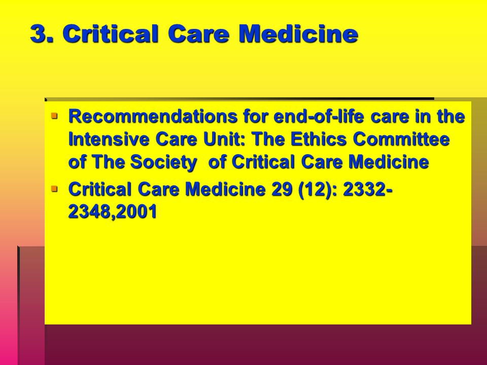 3. Critical Care Medicine Recommendations for end-of-life care in the Intensive Care Unit: The Ethics Committee of The Society of Critical Care Medici