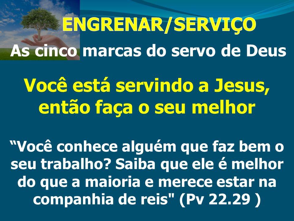 As cinco marcas do servo de Deus Você está servindo a Jesus, então faça o seu melhor Você conhece alguém que faz bem o seu trabalho? Saiba que ele é m