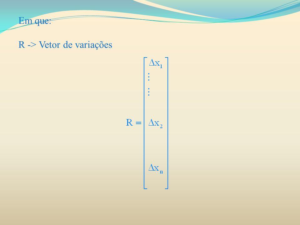 Em que: R -> Vetor de variações