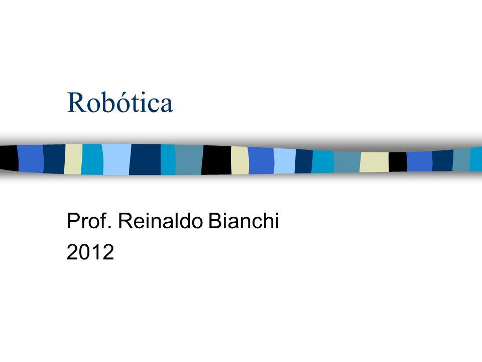 Robótica Prof. Reinaldo Bianchi 2012