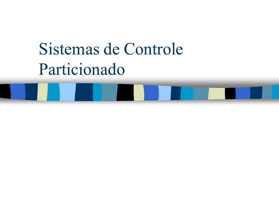 Sistemas de Controle Particionado