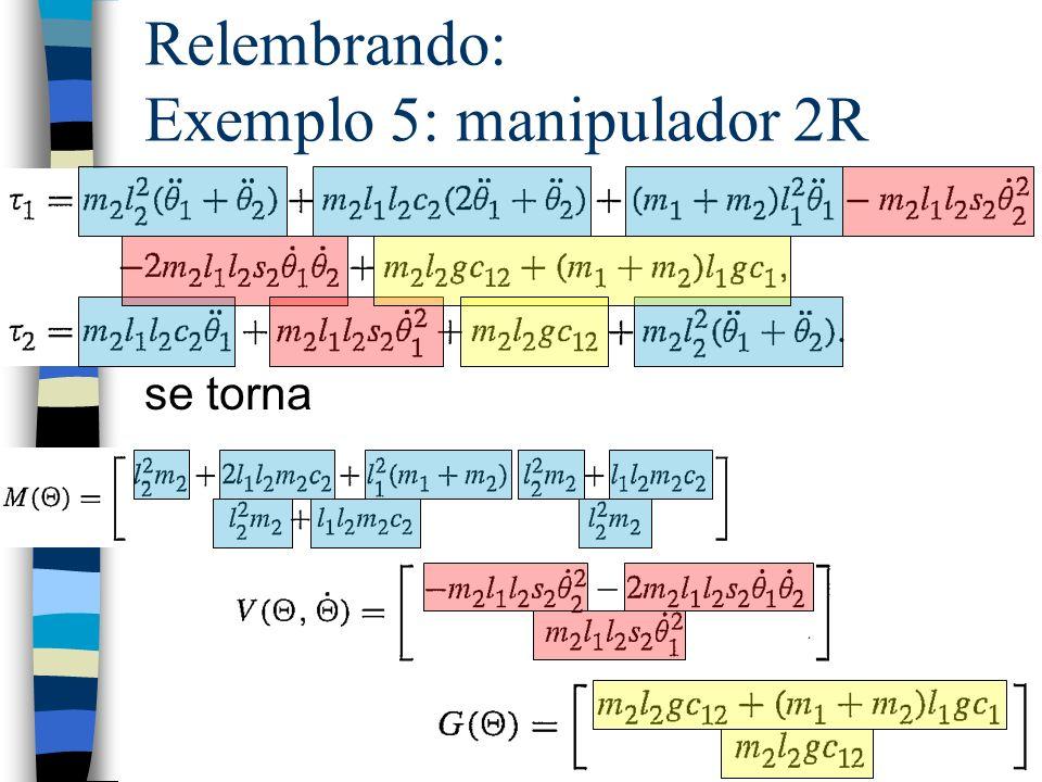 Relembrando: Exemplo 5: manipulador 2R se torna