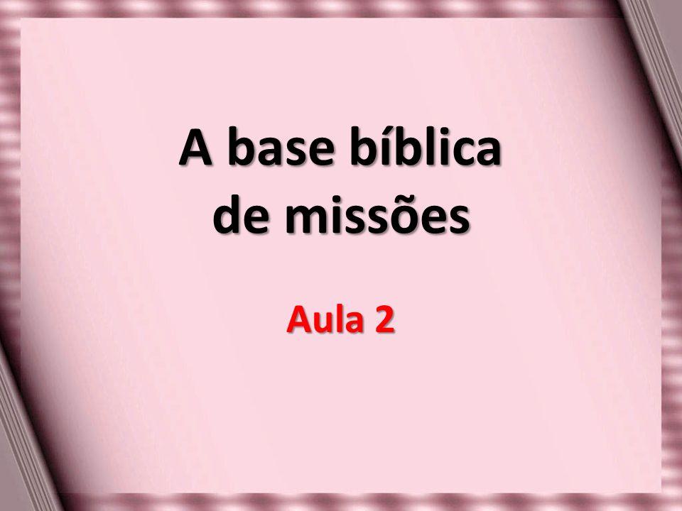 A base bíblica de missões Aula 2