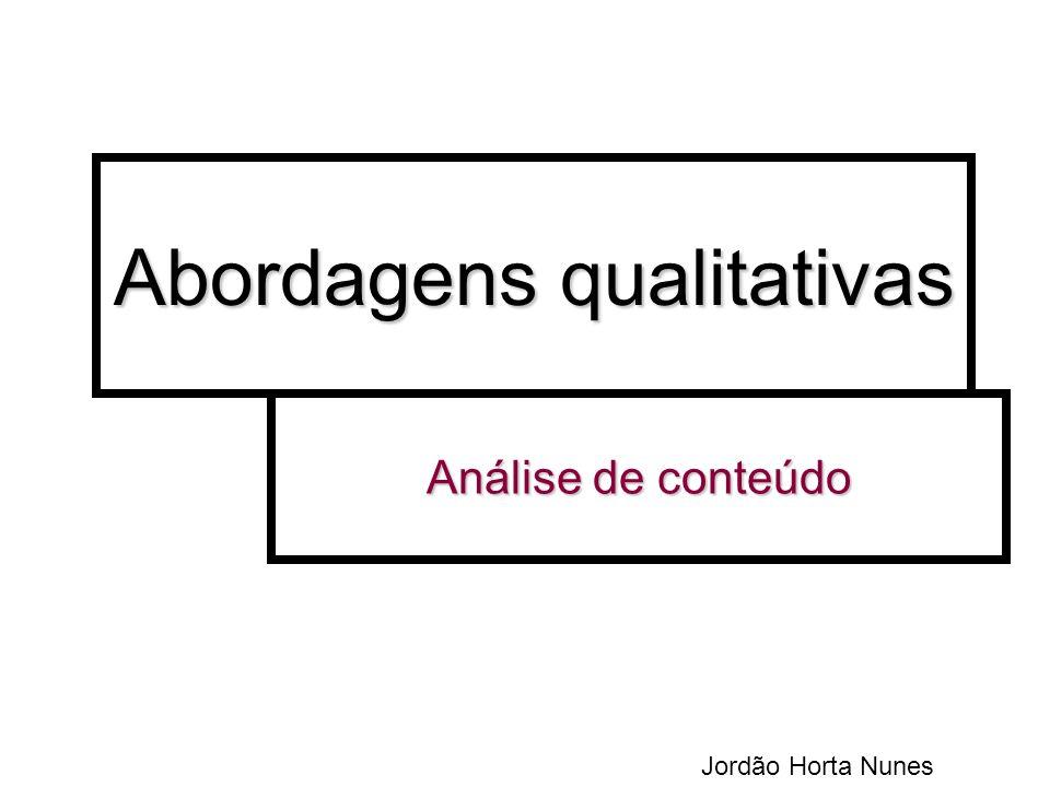 Abordagens qualitativas Análise de conteúdo Jordão Horta Nunes