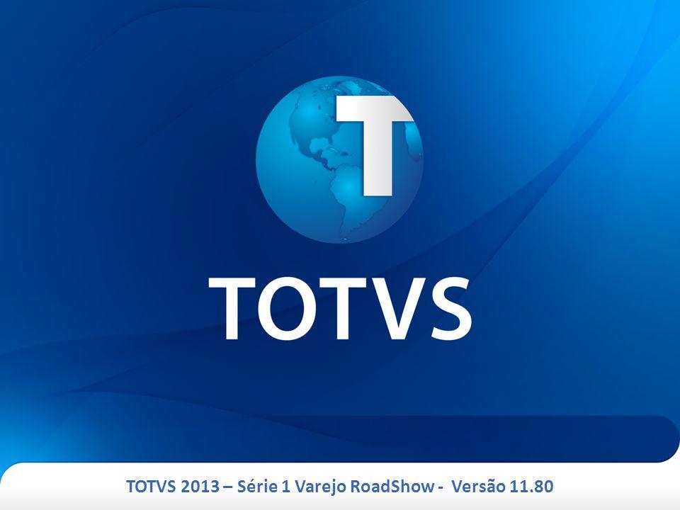 TOTVS 2013 – Série 1 Varejo Versão 11.80 Série 1 Varejo/ Vitrine Criação de um Software a parte, capaz de efetuar cadastros e fazer vendas.