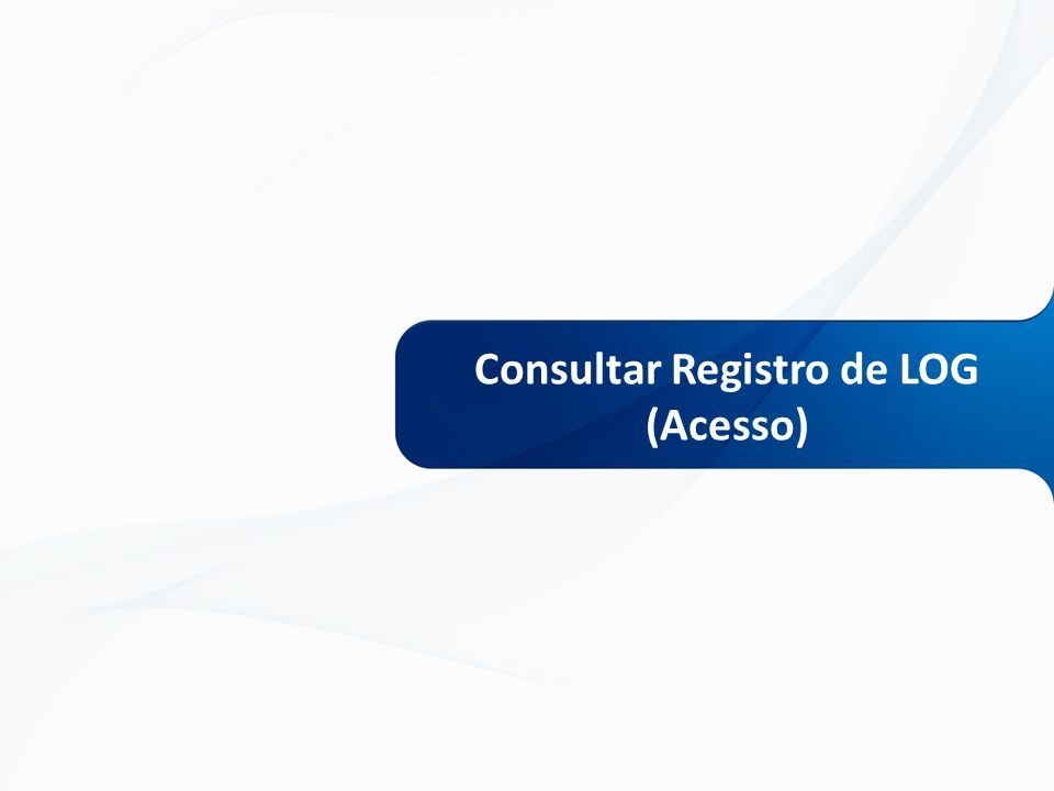 Consultar Registro de LOG (Acesso)
