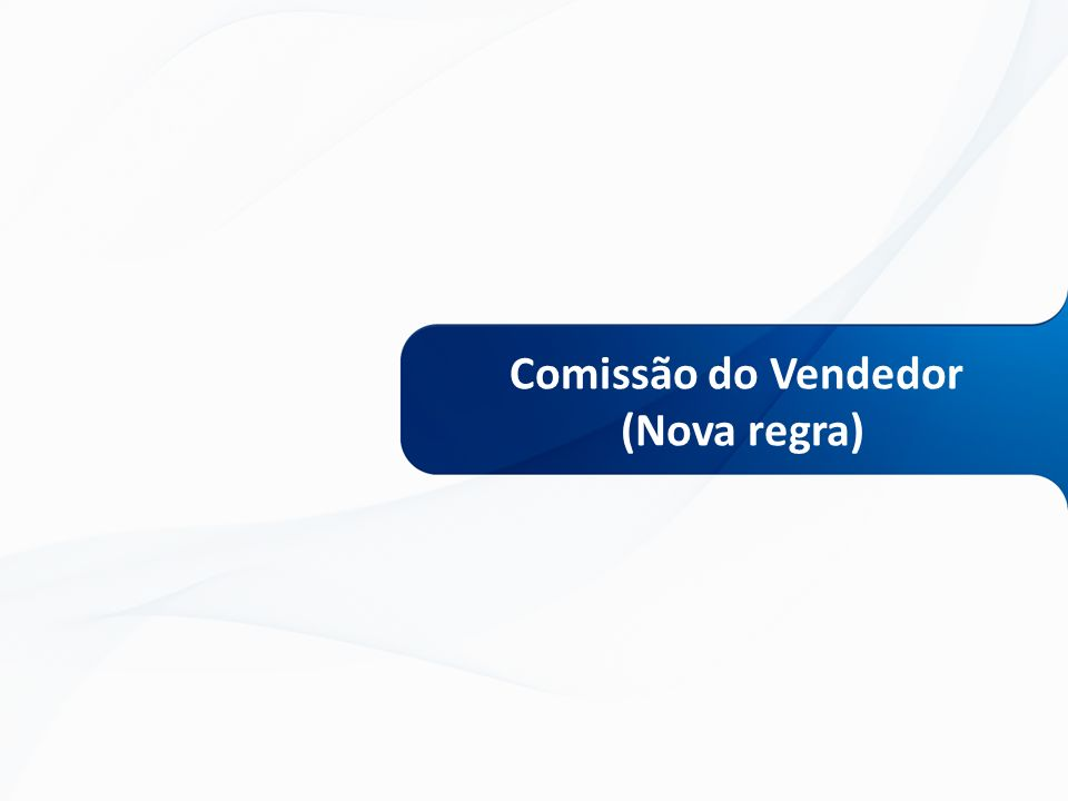 TOTVS 2013 – Série 1 Varejo Versão 11.80 Nova função para retirar a comissão do vendedor sobre a venda devolvida.