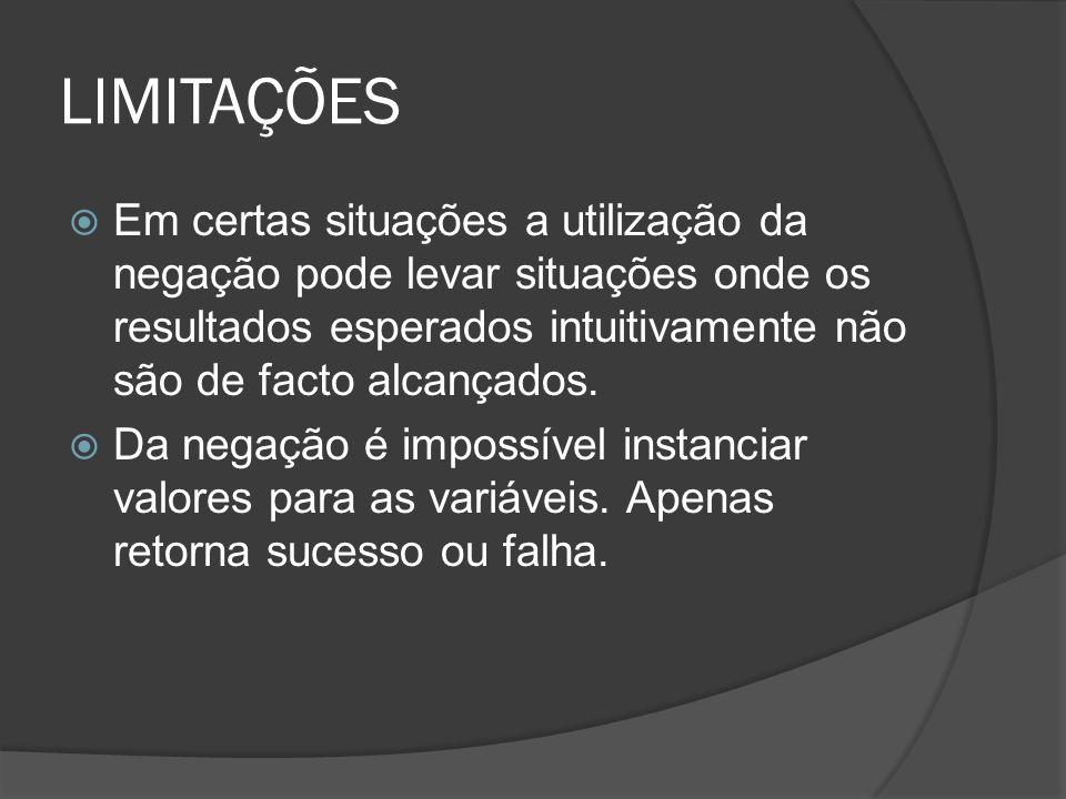 EXEMPLOS DAS LIMITAÇÕES I Se fizermos a pesquisa candidato_bombeiro(W).