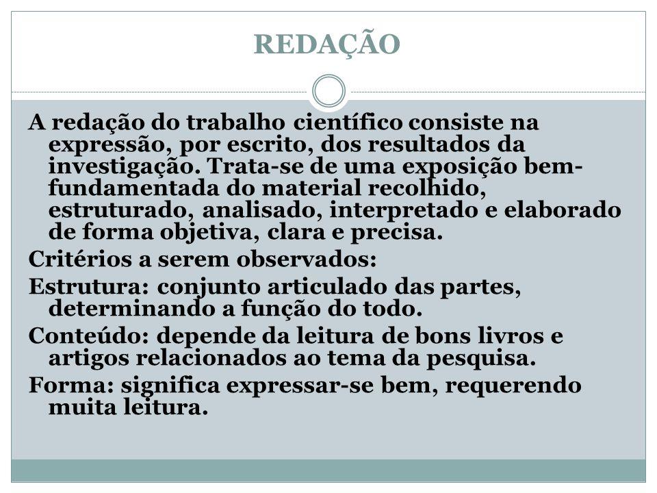 REDAÇÃO A redação do trabalho científico consiste na expressão, por escrito, dos resultados da investigação.