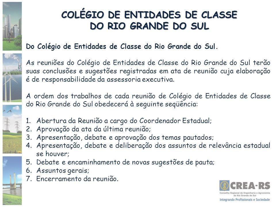 COLÉGIO DE ENTIDADES DE CLASSE DO RIO GRANDE DO SUL Do Colégio de Entidades de Classe do Rio Grande do Sul. As reuniões do Colégio de Entidades de Cla