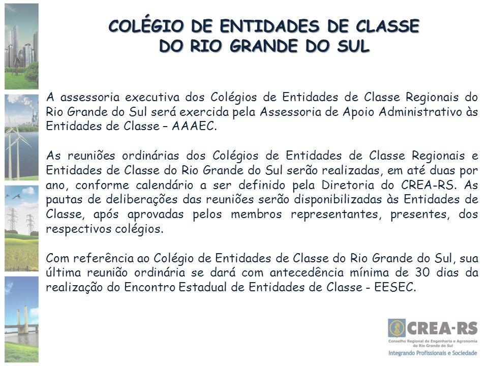 COLÉGIO DE ENTIDADES DE CLASSE DO RIO GRANDE DO SUL A assessoria executiva dos Colégios de Entidades de Classe Regionais do Rio Grande do Sul será exe