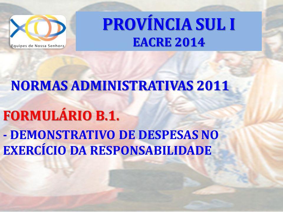NORMAS ADMINISTRATIVAS 2011 FORMULÁRIO B.1. - DEMONSTRATIVO DE DESPESAS NO EXERCÍCIO DA RESPONSABILIDADE PROVÍNCIA SUL I EACRE 2014