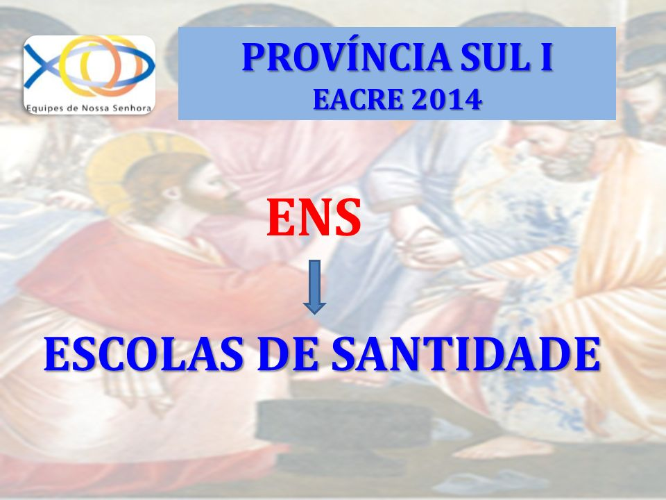 ENS ESCOLAS DE SANTIDADE PROVÍNCIA SUL I EACRE 2014