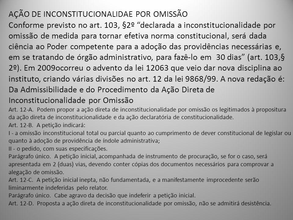 AÇÃO DE INCONSTITUCIONALIDAE POR OMISSÃO Conforme previsto no art. 103, §2º declarada a inconstitucionalidade por omissão de medida para tornar efetiv