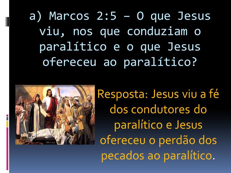 b) Marcos 4:40 – O que Jesus esperava dos seus discípulos.