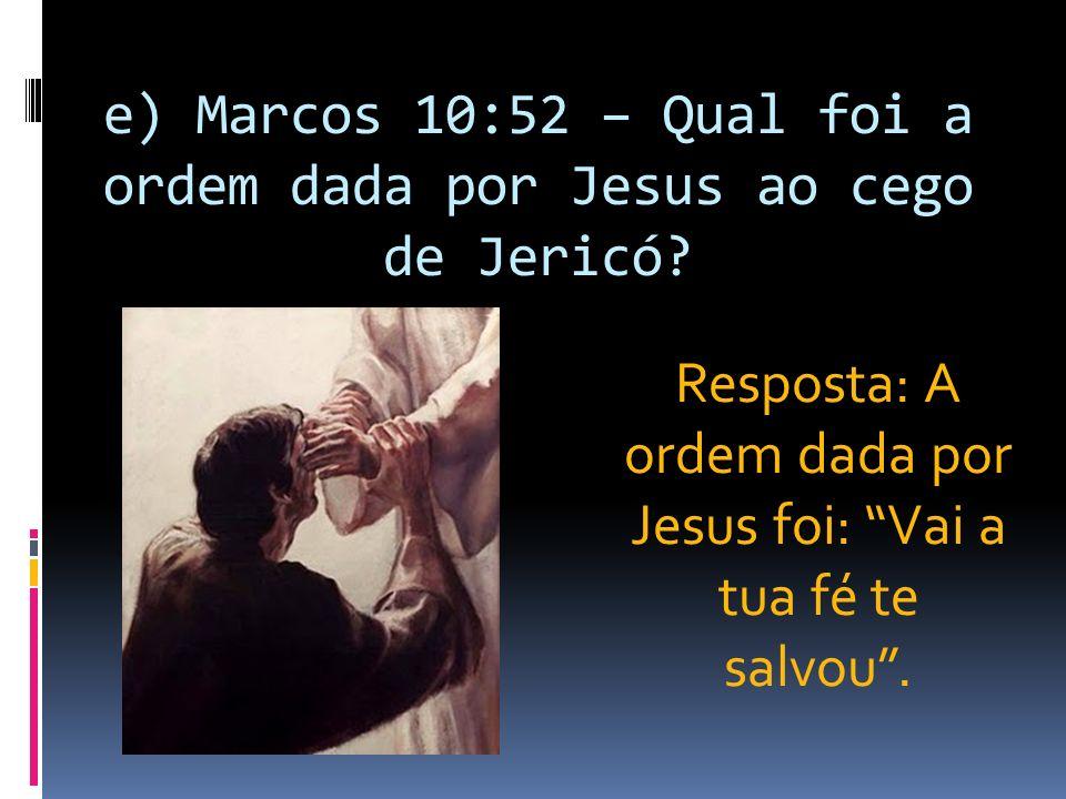 f) Marcos 11:22 – Qual deve ser o objeto da nossa fé.