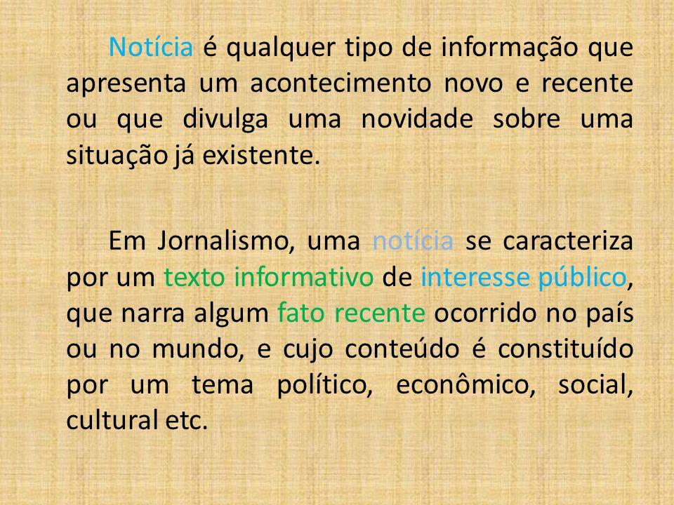 Características da notícia a veracidade a objetividade a clareza brevidade a generalidade a atualidade