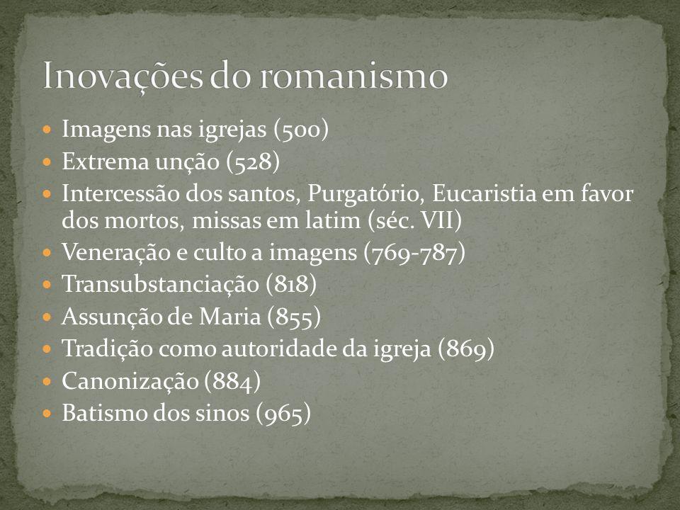 Eucaristia como sacrifício (1001) Dia de Finados (1003) Penitência e indulgência (1022) Somente o bispo de Roma é o Papa (1073) Celibato obrigatório (1074) Proibida a leitura da Bíblia (1229) Venda de indulgências (1390) Fim do cálice da ceia para os leigos (1414) Sete sacramentos oficializados (1439) Primazia do bispo de Roma (séc.
