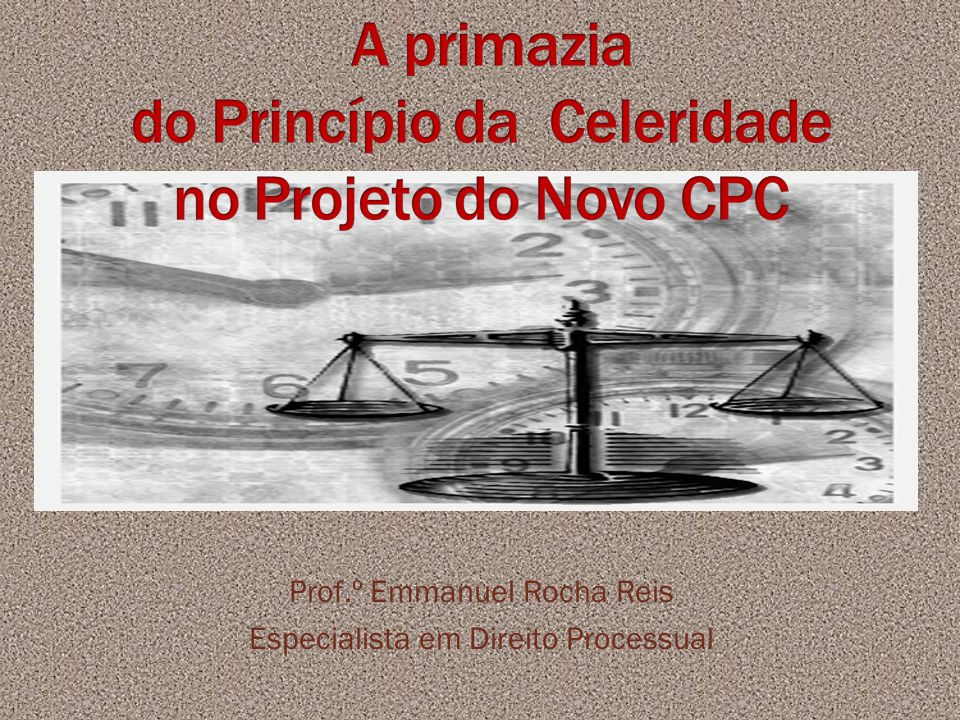 Prof.º Emmanuel Rocha Reis Especialista em Direito Processual