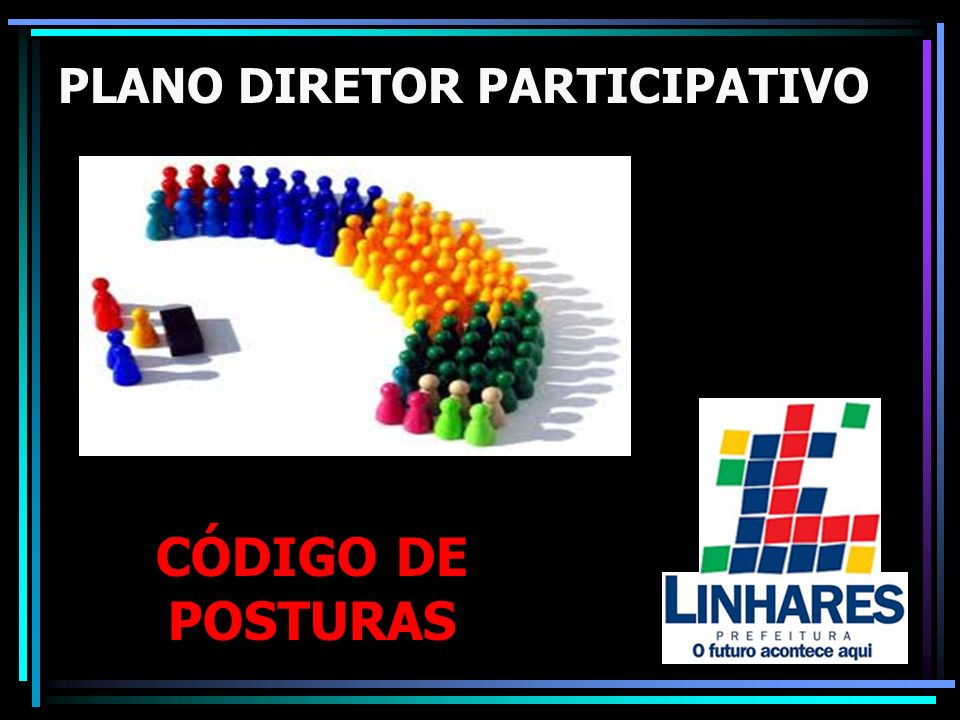 PLANO DIRETOR PARTICIPATIVO CÓDIGO DE POSTURAS