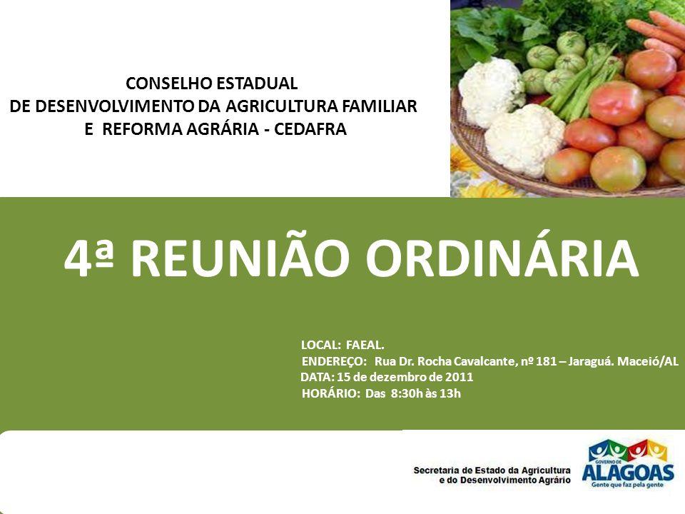 4ª REUNIÃO ORDINÁRIA LOCAL: FAEAL. ENDEREÇO: Rua Dr. Rocha Cavalcante, nº 181 – Jaraguá. Maceió/AL DATA: 15 de dezembro de 2011 HORÁRIO: Das 8:30h às