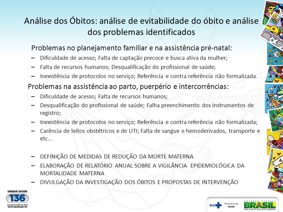Análise dos Óbitos: análise de evitabilidade do óbito e análise dos problemas identificados Problemas no planejamento familiar e na assistência pré-na