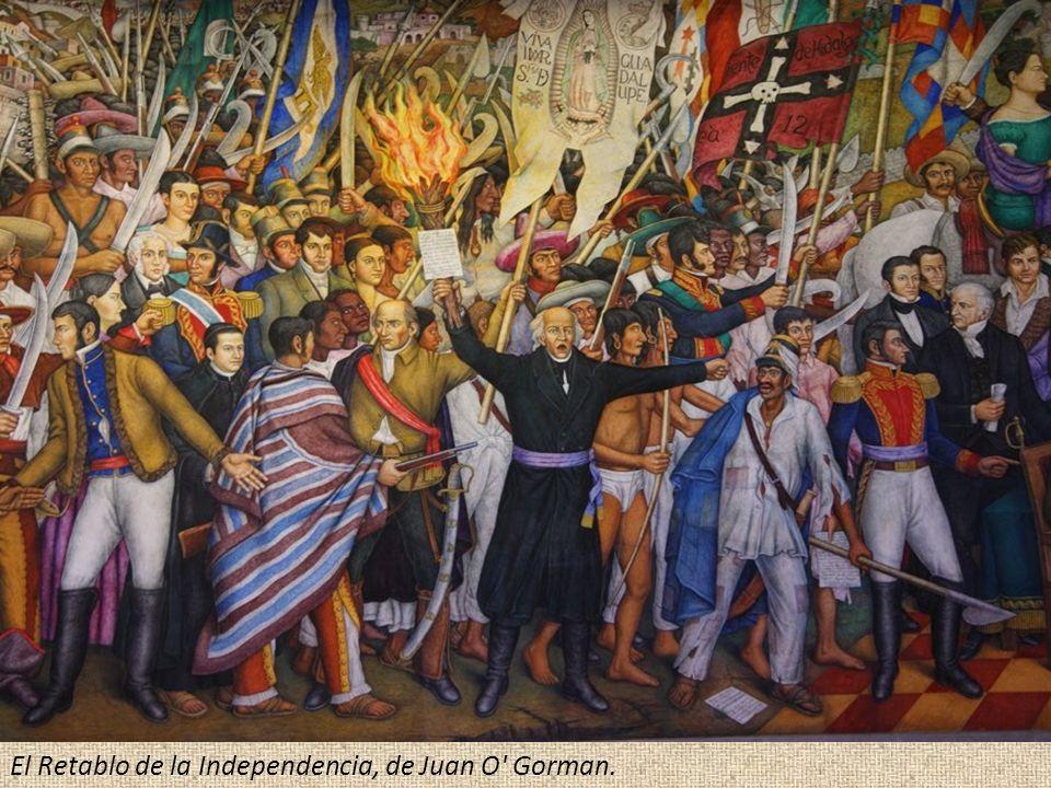 El Retablo de la Independencia, de Juan O' Gorman.