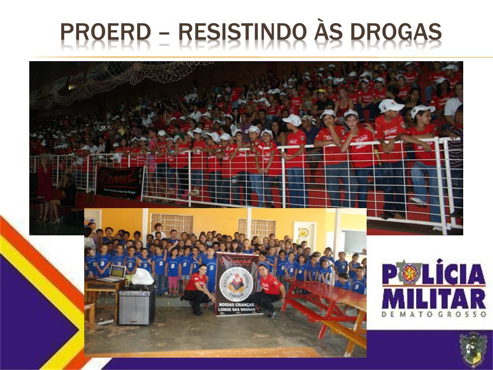 PROERD PROGRAMA EDUCACIONAL DE RESISTÊNCIA AS DROGAS E A VIOLÊNCIA