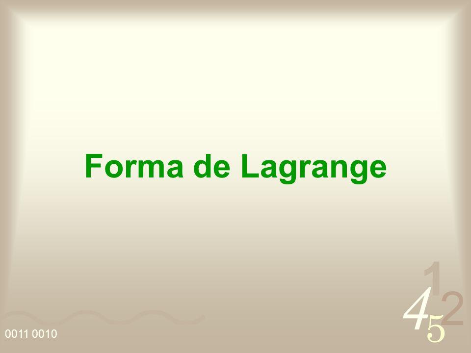 4 2 5 1 0011 0010 Forma de Lagrange