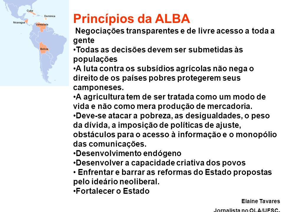 Princípios da ALBA Negociações transparentes e de livre acesso a toda a gente Todas as decisões devem ser submetidas às populações A luta contra os su