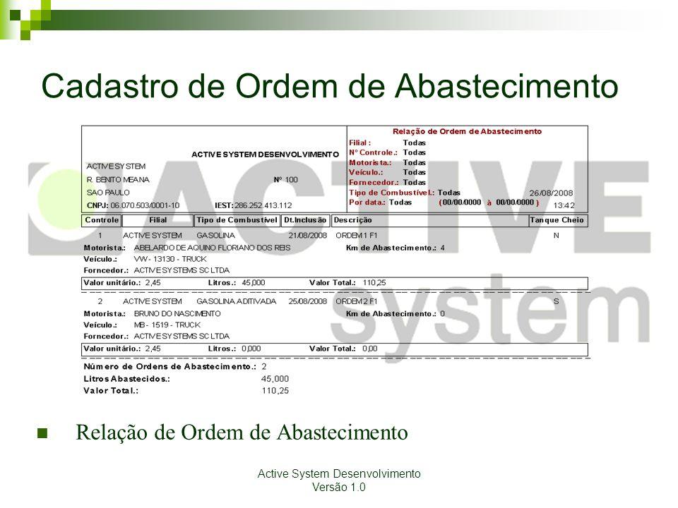 Active System Desenvolvimento Versão 1.0 Cadastro de Ordem de Abastecimento Relação de Ordem de Abastecimento