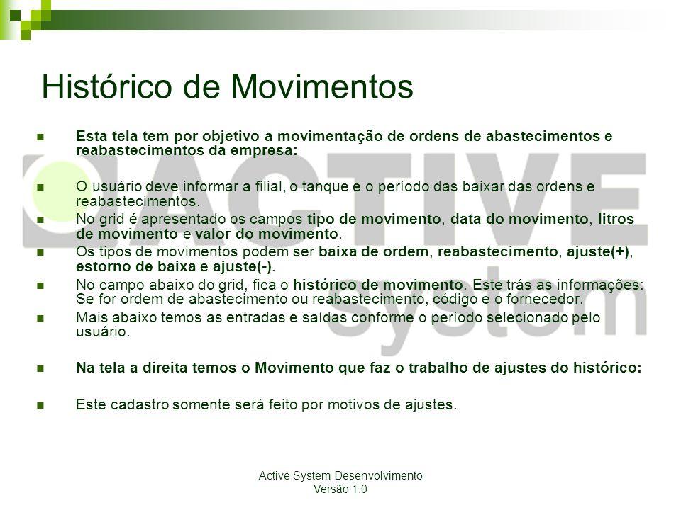 Active System Desenvolvimento Versão 1.0 Histórico de Movimentos Esta tela tem por objetivo a movimentação de ordens de abastecimentos e reabastecimen