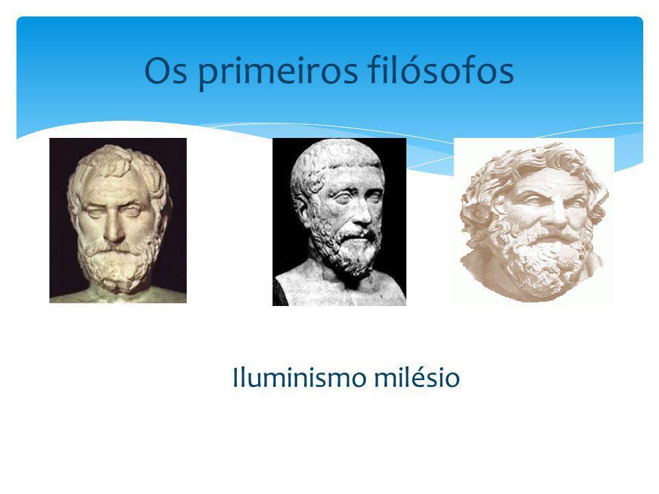 Os primeiros filósofos Iluminismo milésio