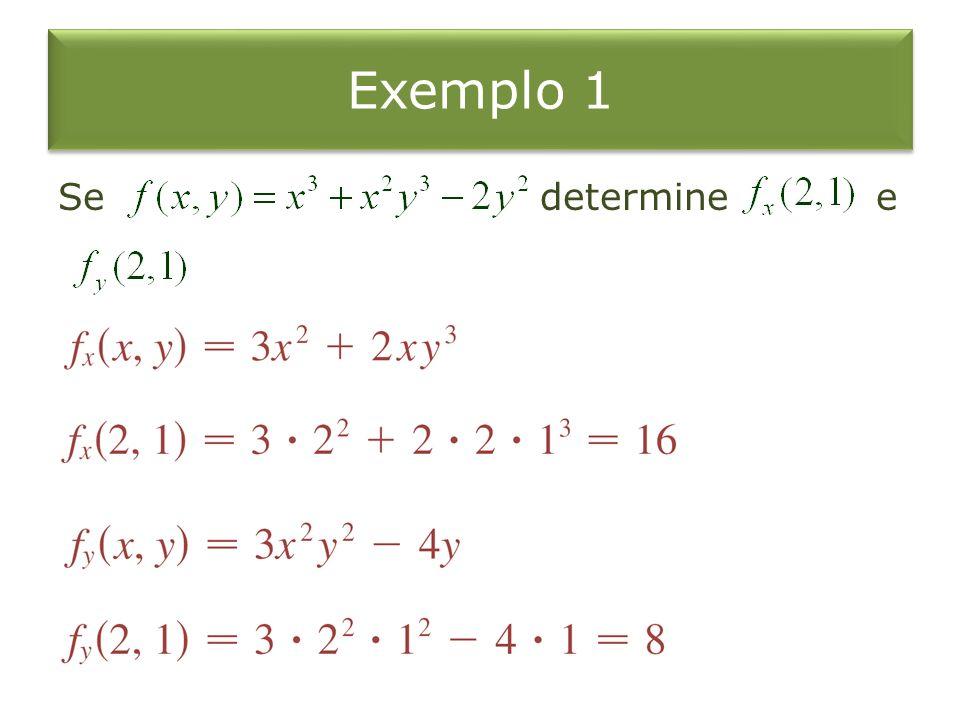 Exemplo 1 Se determine e
