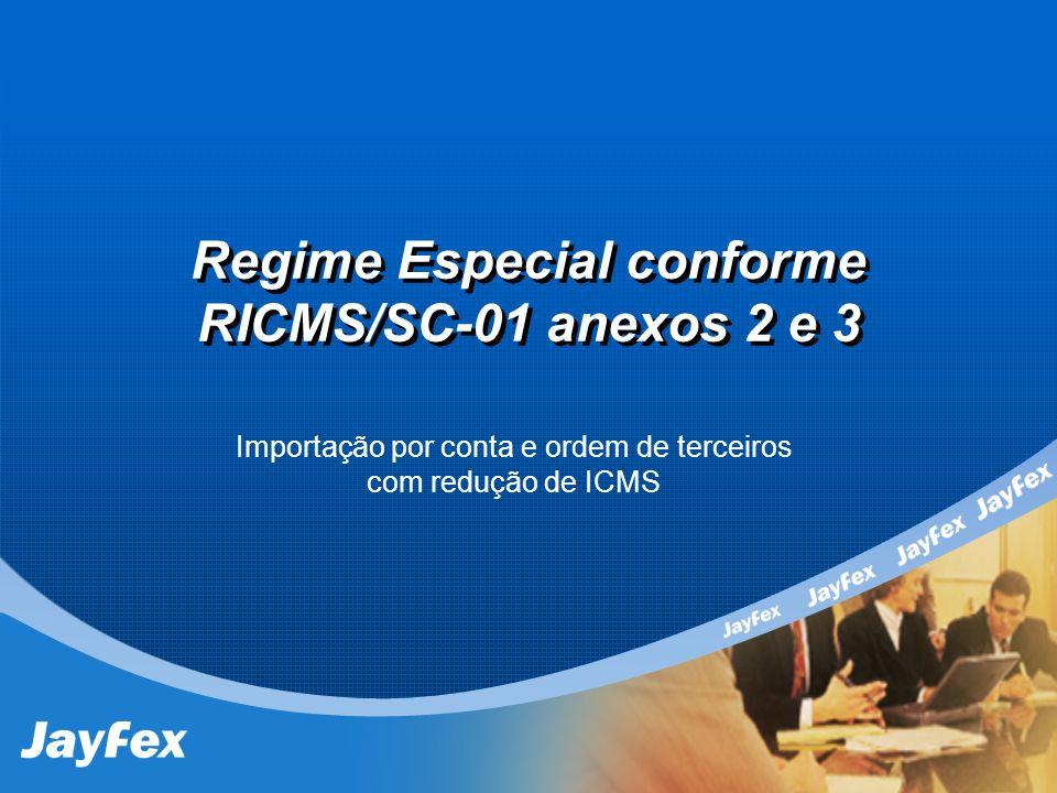 Regime Especial conforme RICMS/SC-01 anexos 2 e 3 Importação por conta e ordem de terceiros com redução de ICMS