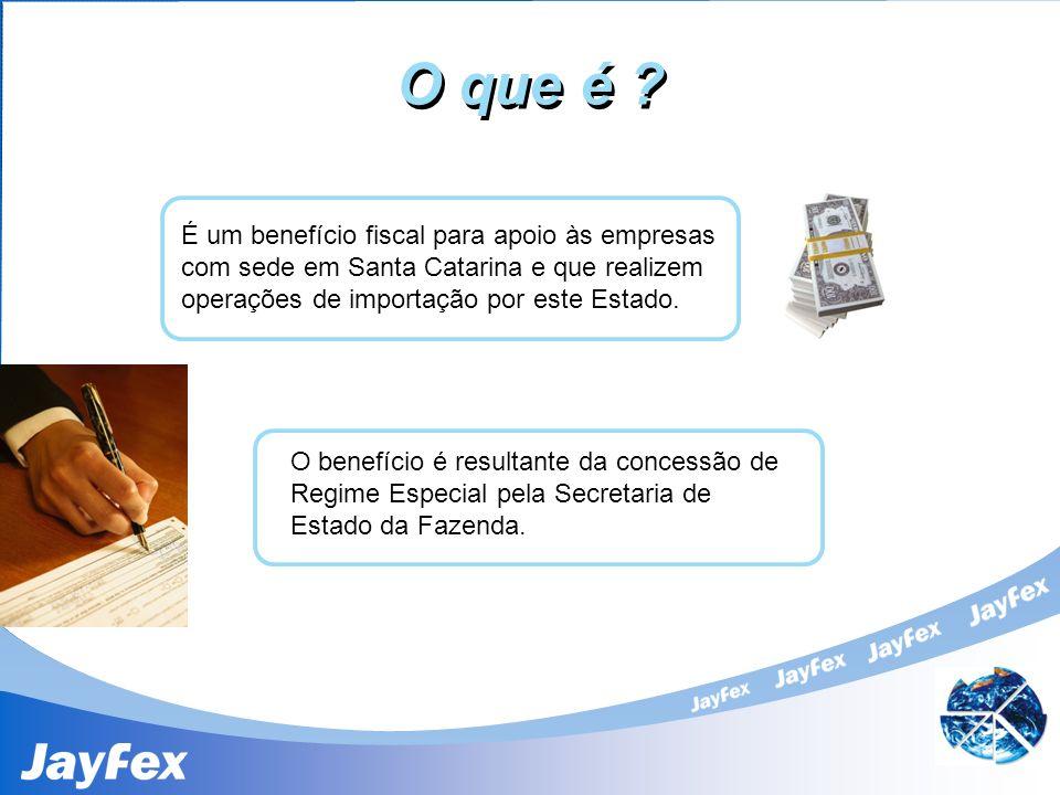O que é ? É um benefício fiscal para apoio às empresas com sede em Santa Catarina e que realizem operações de importação por este Estado. O benefício