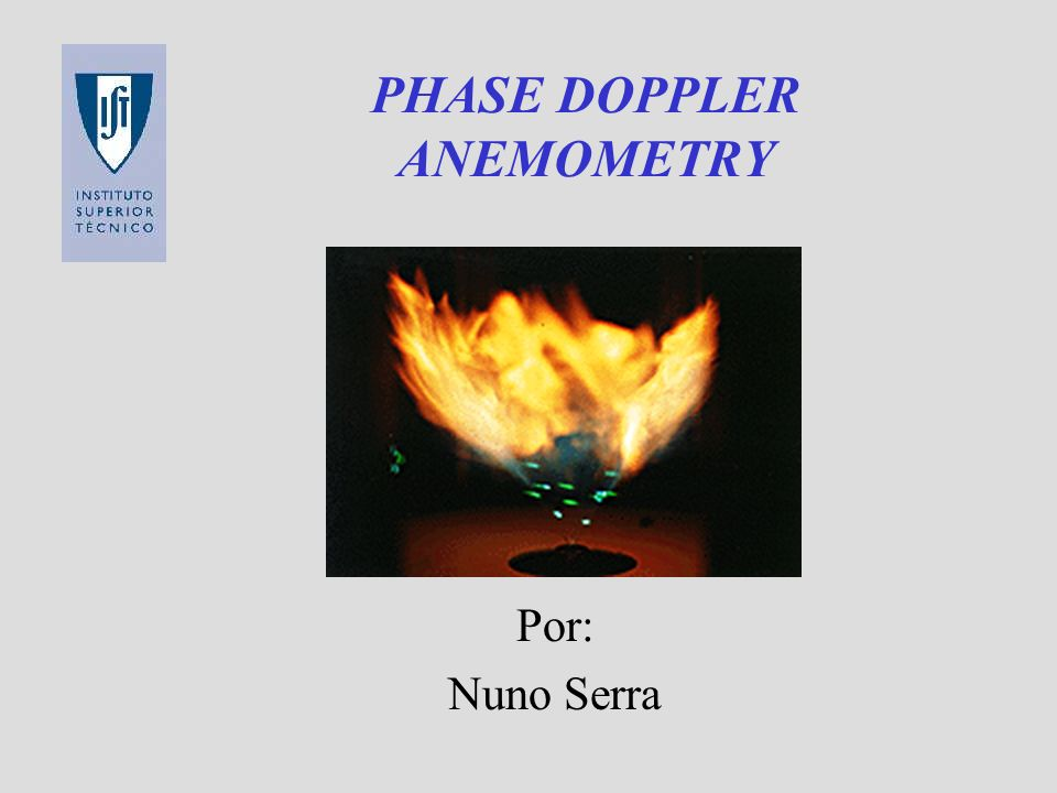 PHASE DOPPLER ANEMOMETRY Por: Nuno Serra