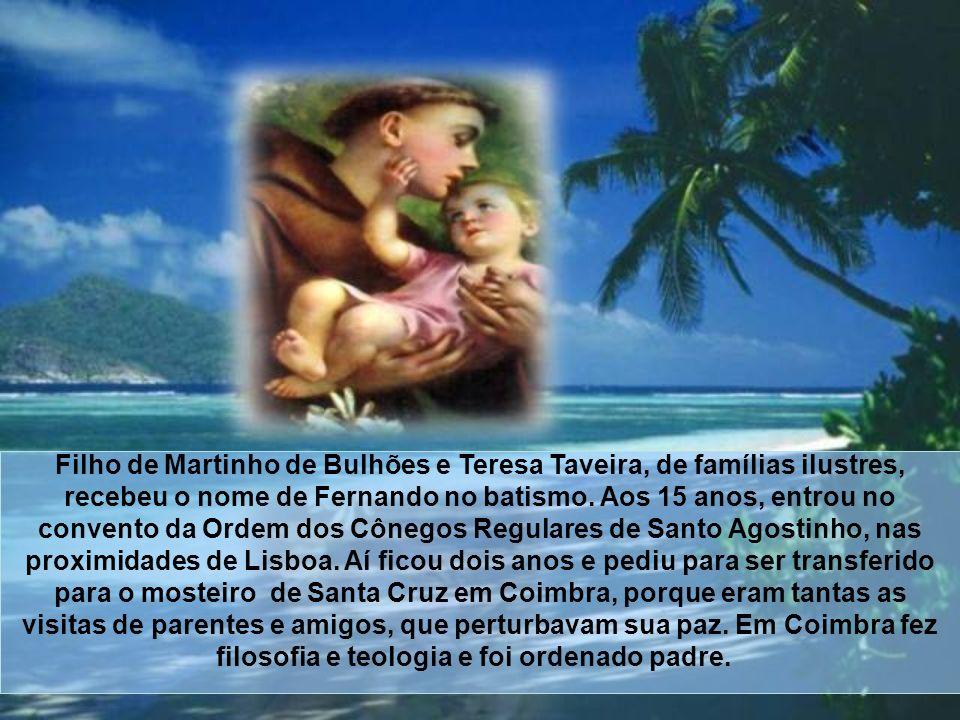Filho de Martinho de Bulhões e Teresa Taveira, de famílias ilustres, recebeu o nome de Fernando no batismo.