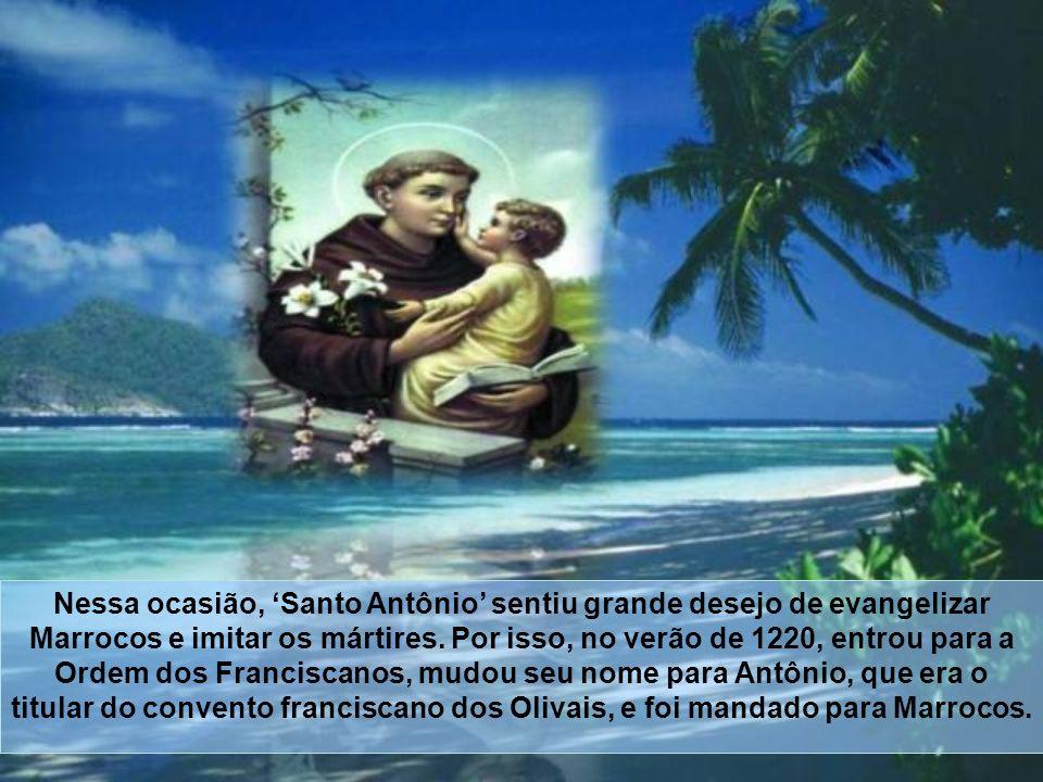 O ingresso na Ordem dos Franciscanos: Nesse mosteiro de Coimbra, se hospedaram os frades Franciscanos do convento de Santo Antônio dos Olivais, quando