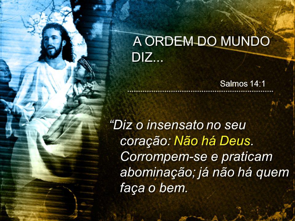 A ORDEM DE JESUS DIZ...