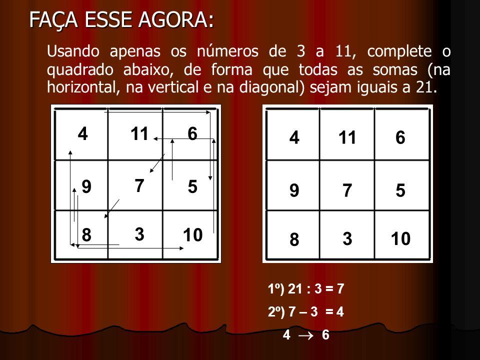 Usando apenas os números de 1 a 9, complete o quadrado abaixo, de forma que todas as somas (na horizontal, na vertical e na diagonal) sejam iguais a 1
