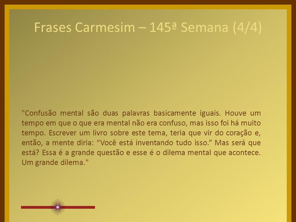 Frases Carmesim – 145ª Semana (4/4) Confusão mental são duas palavras basicamente iguais.