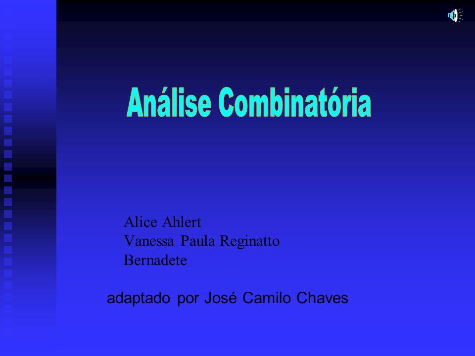 Alice Ahlert Vanessa Paula Reginatto Bernadete adaptado por José Camilo Chaves
