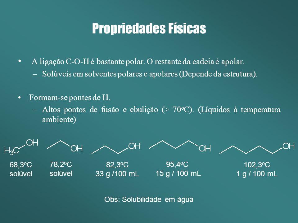 Reatividade Centrada no grupamento –OH (oxigênio sp 3 – Tetraédrico, com dois pares de elétrons não ligantes) –Pares de elétrons livres – Podem atuar como bases e nucleófilos.