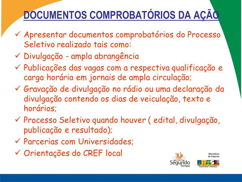 DOCUMENTOS COMPROBATÓRIOS DA AÇÃO Apresentar documentos comprobatórios do Processo Seletivo realizado tais como: Divulgação - ampla abrangência Public