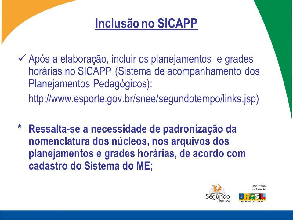 Inclusão no SICAPP Após a elaboração, incluir os planejamentos e grades horárias no SICAPP (Sistema de acompanhamento dos Planejamentos Pedagógicos):