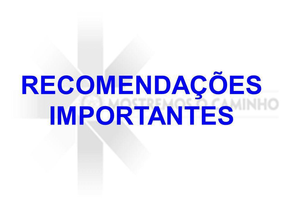RECOMENDAÇÕES IMPORTANTES