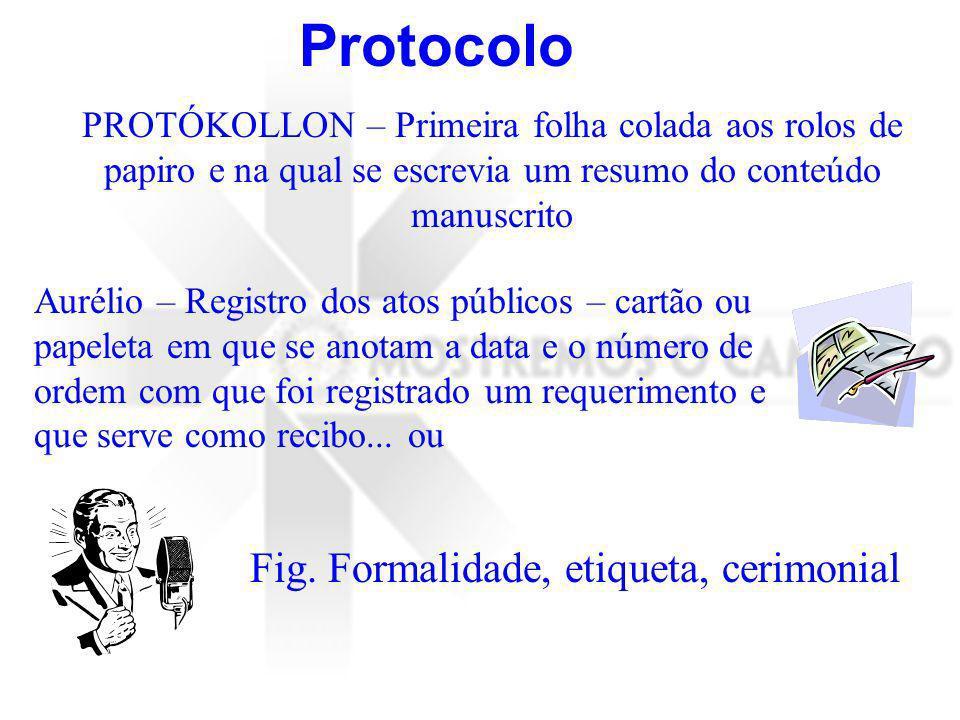 PROTÓKOLLON – Primeira folha colada aos rolos de papiro e na qual se escrevia um resumo do conteúdo manuscrito Aurélio – Registro dos atos públicos –